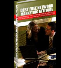 Debt Free Network Marketing Attitude