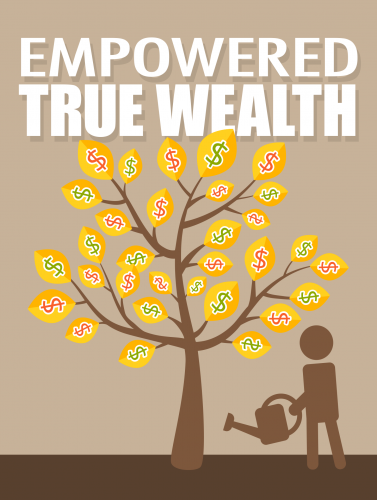 Empowered True Wealth