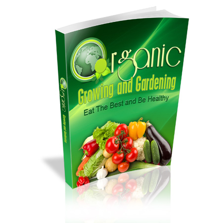 Organic Growing And Gardening