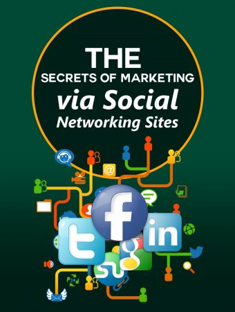 The Secrets of Marketing via Social Networking Sites